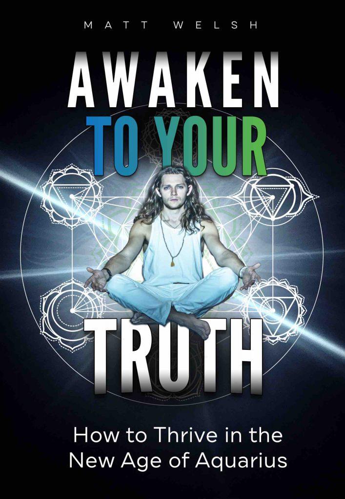 How to thrive in the age of Aquarius, new age, matt welsh, the awakening, bitcoin, anarchy, yoga, meditation, chakra, metatron, geomery